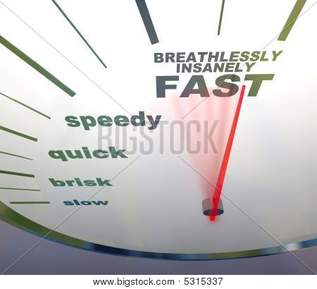 A speedometer with needle racing to the words Breathlessly Insanely Fast poster