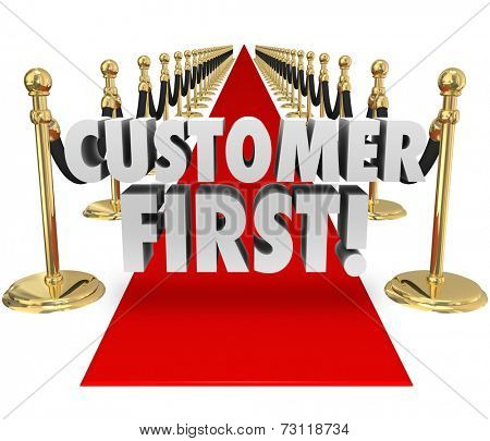 Customer First words on a red carpet to illustrate importance of placing priority on client service and support as the most critical task poster