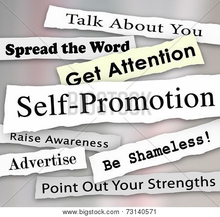 Self-Promotion words and phrases in torn or ripped newspaper headlines to illustrate getting marketing publicity or attention from an audience or customers