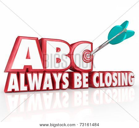 ABC Always Be Closing words in red 3d letters and an arrow hitting a target bulls-eye as sales advice to sell to more customers and close more client deals