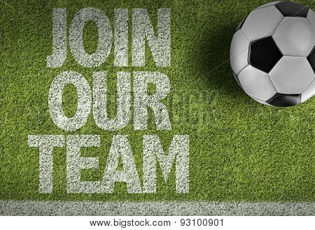 Soccer field with the text: Join Our Team poster