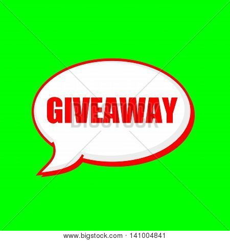 Giveaway red wording on Speech bubbles Background Green