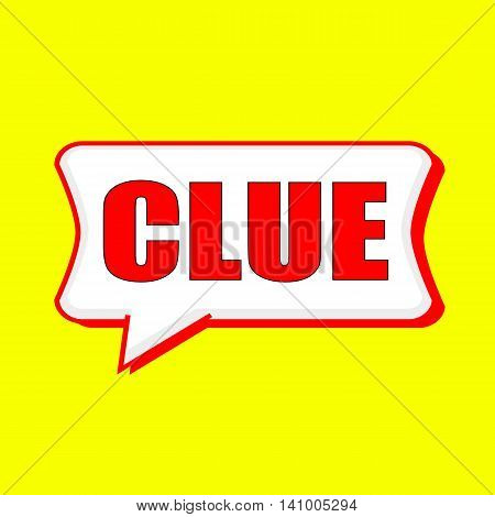 Clue red wording on Speech bubbles Background Yellow