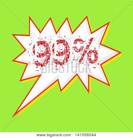 99% red wording on Speech bubbles Background Green-yellow