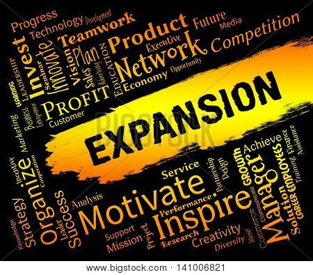 Expansion Words Shows Growth Rising And Improvement
