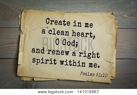 Top 500 Bible verses. Create in me a clean heart, O God; and renew a right spirit within me.