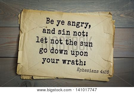 Top 500 Bible verses. Be ye angry, and sin not: let not the sun go down upon your wrath: Ephesians 4:26