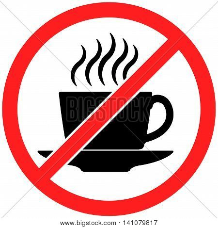 Prohibition sign icon No drink coffee or tea vector illustration with a steaming cup
