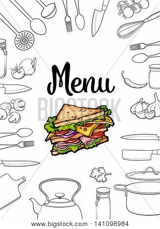 Sandwich, kitchenware and cutlery menu design sketch style illustration isolated on white background. Concept of menu banner poster cover with colorful sandwich surrounded by kitchen utensills