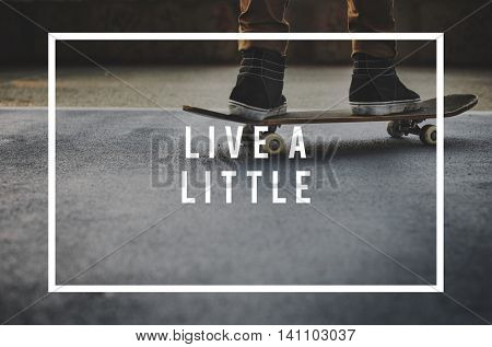 Live a Little Live Your Life YOLO You Only LIve Once Concept