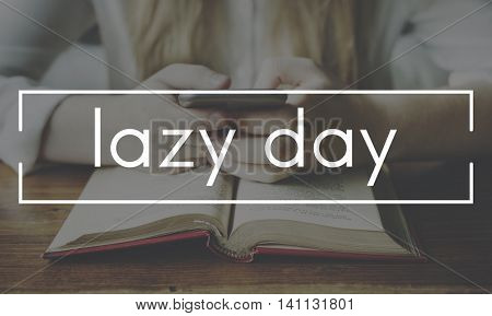 Lazy Day Holiday Day Off Carefree Relaxation Vacation Concept