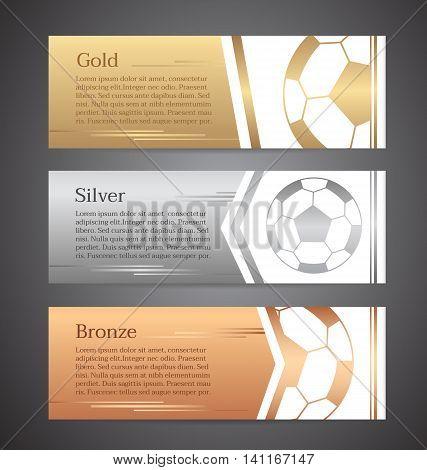 Set of banners,Gold soccer, Silver soccer, Bronze soccer.