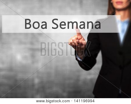Boa Semana (good Weekin Portuguese) -  Young Girl Working With Virtual Screen An Touching Button.