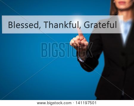 Blessed Thankful Grateful -  Young Girl Working With Virtual Screen An Touching Button.