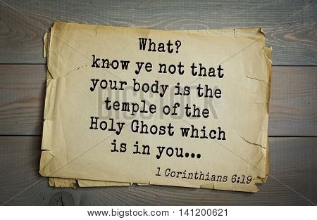 Top 500 Bible verses. What? know ye not that your body is the temple of the Holy Ghost which is in you... 1 Corinthians 6:19