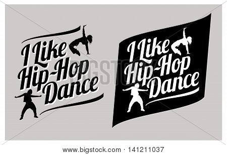Silhouettes of expressive girls dancing hip-hop. I like hip-hop dance vector lettering