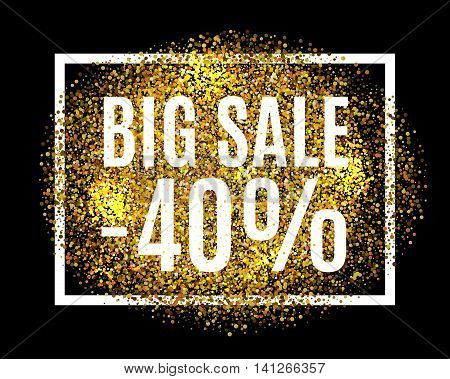 Gold Glitter Background Big Sale 40% Percent Off Sale Promotion Tag. New Year, Christmas Shop Offer.
