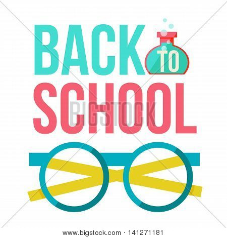 Back to school poster with nerd round glasses, flat style illustration isolated on white background. Kids nerd glasses as a symbol of educational process
