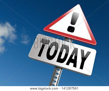 today concert special event or theatre data playing and now available data program schedule road sign 3D illustration