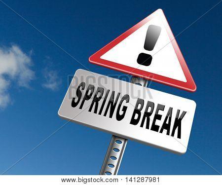 spring break holliday or school vacation, road sign billboard. 3D illustration