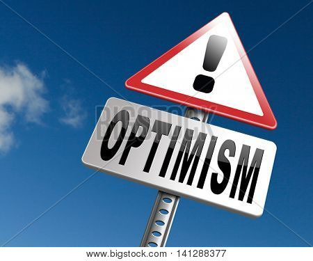 Optimism think positive be an optimist by having a positivity attitude that leads to a happy optimistic life and mental health. 3D illustration