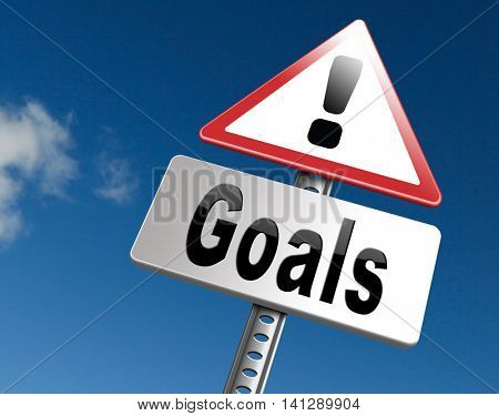 goals, targets and ambition way to success guarantee to reach your goal and go to the top,road sign billboard 3D illustration