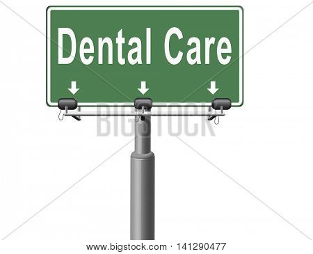 Dental care center oral hygiene or surgery for healthy teeth without caries but with a beautiful smile with text, road sign billboard.  3D illustration