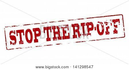 Rubber stamp with text stop the rip off inside vector illustration