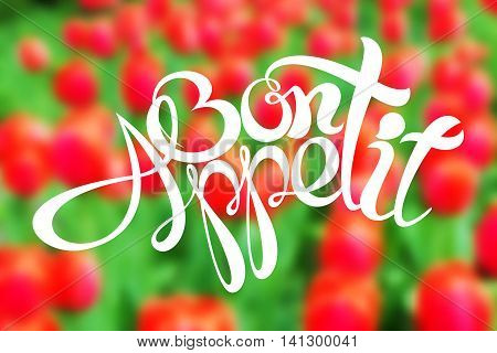 Bon appetit inscription. Blurred background. Vector illustration