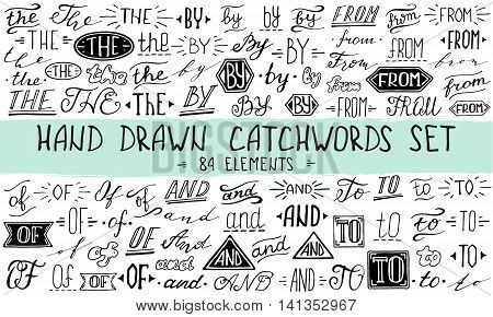 Hand lettered catchwords And To Of The By From. Collection of hand drawn catchwords. Сatchwords for your design. Modern handwritten calligraphy and lettering vector set.