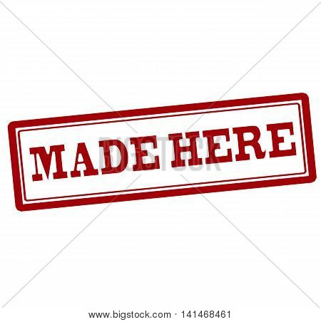 Rubber stamp with text made here inside vector illustration