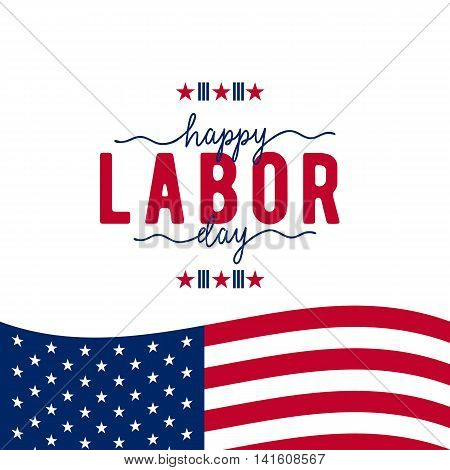 Vector illustration of Happy Labor day USA. Text sign with element american flag, stars and color in simple style. Labor greeting card background