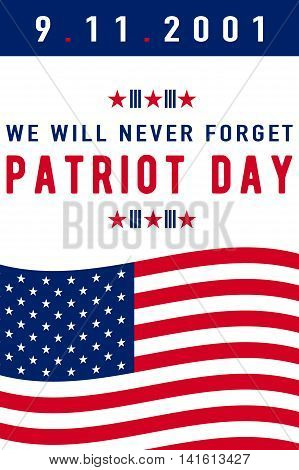 Vector illustration of 9.11 Patriot Day background. We Will Never Forget text sign. American Flag stripes, stars. Poster vertical Template for web or print in flat style