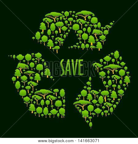 Recycling symbol silhouette made up of green trees and plants with caption Save in the center. Ecological concept, recycle sign for bin or eco friendly packaging design
