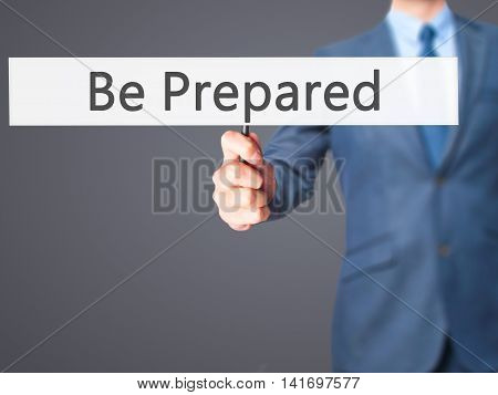 Be Prepared - Business Man Showing Sign