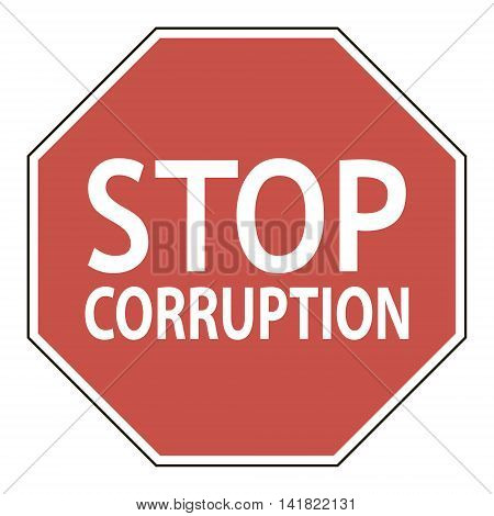 Sign stop corruption, octagonal road sign calling to stop corruption, vector illustration for print or website design