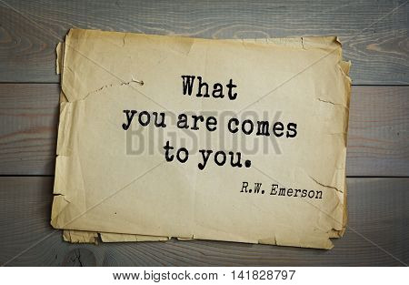 Aphorism Ralph Waldo Emerson (1803-1882) - American essayist, poet, philosopher, social activist quote. What you are comes to you.