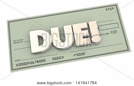 Due Check Payment Money Bill Collection 3d Illustration