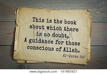 Islamic Quran Quotes.This is the book about which there is no doubt, A guidance for those conscious of Allah.
