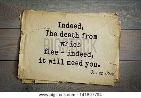 Islamic Quran Quotes.Indeed, The death from which flee â?? indeed, it will meed you.