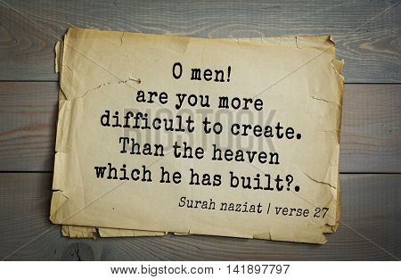 Islamic Quran Quotes.O men! are you more difficult to create. Than the heaven which he has built?.