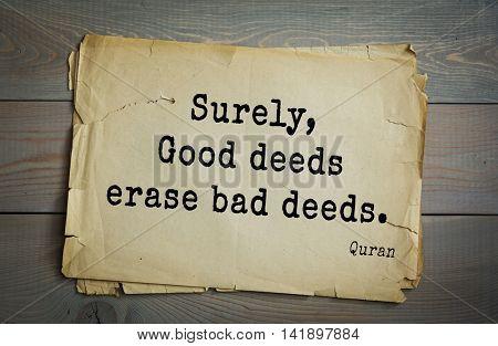 Islamic Quran Quotes. Surely, Good deeds erase bad deeds.