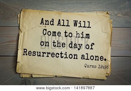 Islamic Quran Quotes.And All Will Come to him on the day of Resurrection alone.
