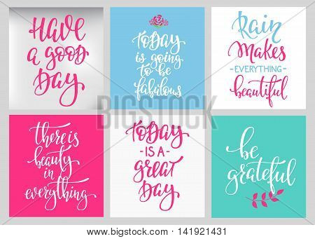 Lettering vector postcard quotes set. Motivational cute typography. Calligraphy photo graphic design element. Hand written sign. Have good day Today fabulous Great day Rain makes beautiful Be grateful