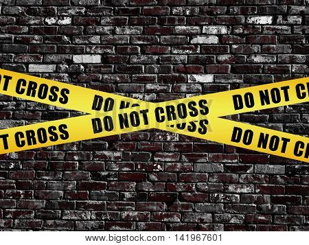 Do Not Cross on old vintage brick wall texture background