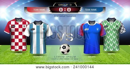 Football Cup 2018 Team Group D For Sport Tournament In Russian, Soccer Jersey Mock-up With Scoreboar