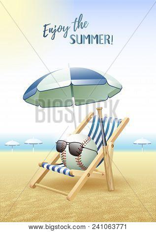 Enjoy The Summer! Sports Card. Baseball Ball With Sun Glasses, Beach Umbrella, Deck Chair And Wooden