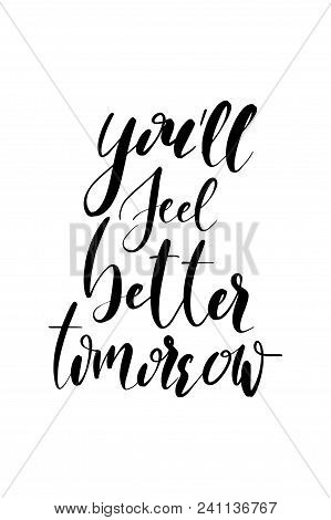 Hand Drawn Word. Brush Pen Lettering With Phrase You Will Feel Better Tomorrow.
