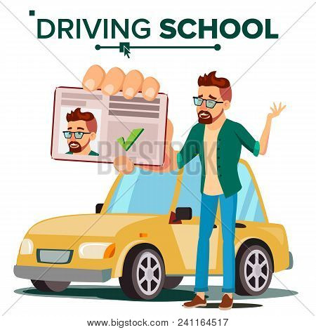 Man In Driving School Vector. Training Car. Successful Pass Exam. Learning To Drive. Driving License