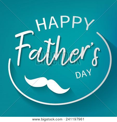 Happy Father Day Graphic Design Background. Decoration And Celebration Card Concept. Wallpaper And P